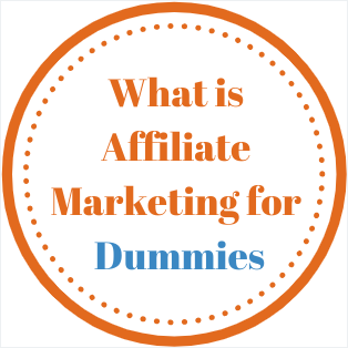 What is Affiliate Marketing for Dummies