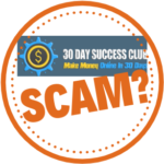 What Is 30 Day Success Club? Just Another Scam!