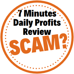 7 Minutes Daily Profits Review - $500/day In 7 Minutes? I Don't Think So!