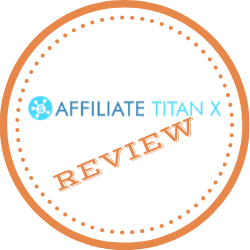 Affiliate Titan X Review: Is The $5 Worth Buying This Program?